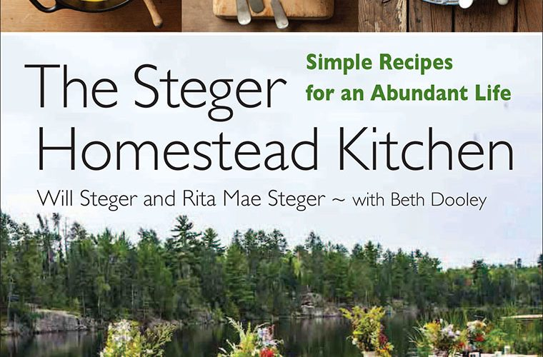 The Steger Homestead Kitchen: Simple Recipes for an Abundant Life
